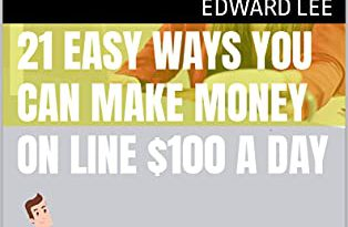 21 Easy Ways You Can Make Money Online $100 a Day
